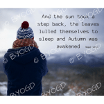 Quote image 200: And the sun took a step back, the leaves