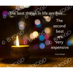 Quote image 233: The best things in life are free