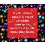 Quote image 237: My Christmas wish is to spend more time