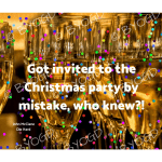 Quote image 243: Got invited to the Christmas party by mistake