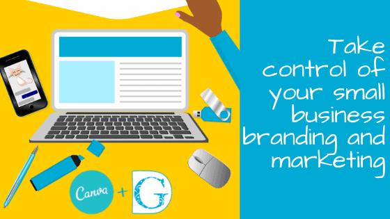 Take control of your small business branding and marketing
