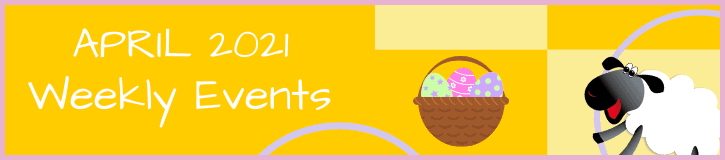 April 2021 Weekly Events