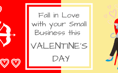 Fall in Love with your Small Business this Valentine's Day!