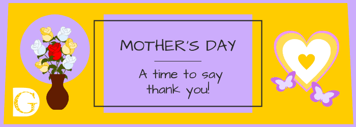 Mother's Day – A time to say thank you!