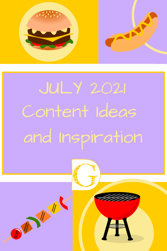 July 2021 Content Ideas and Inspiration