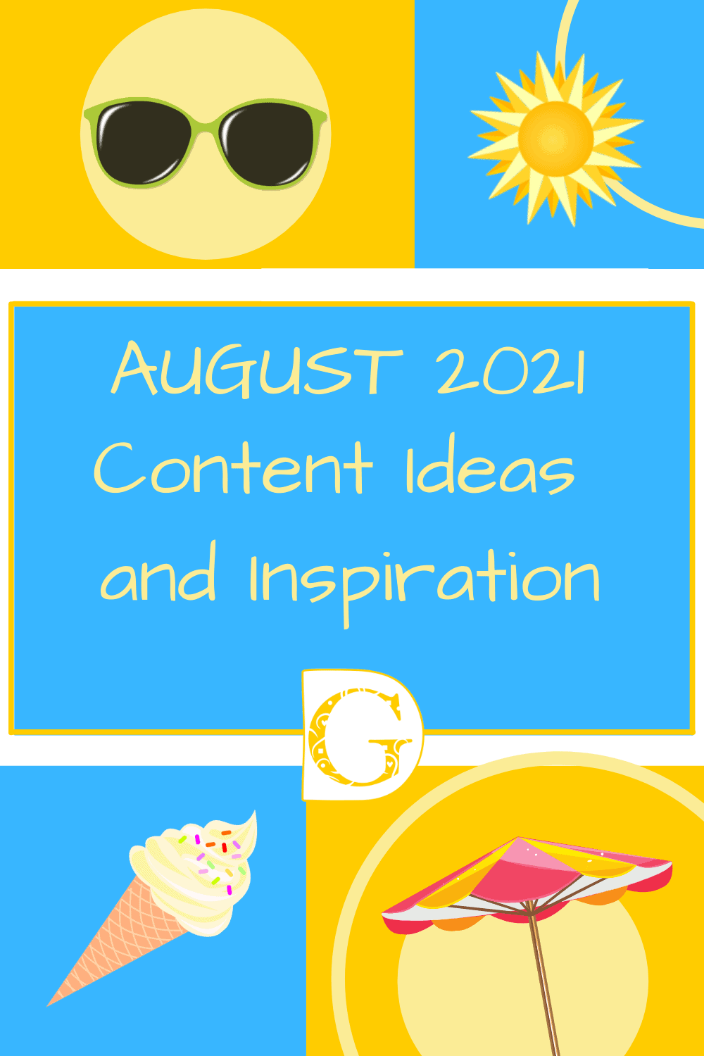 August 2021 Content Ideas and Inspiration