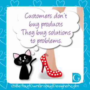 Customers don't buy products. They buy solutions. - BYOGD