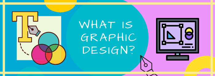 What is Graphic Design? A beginner's introduction